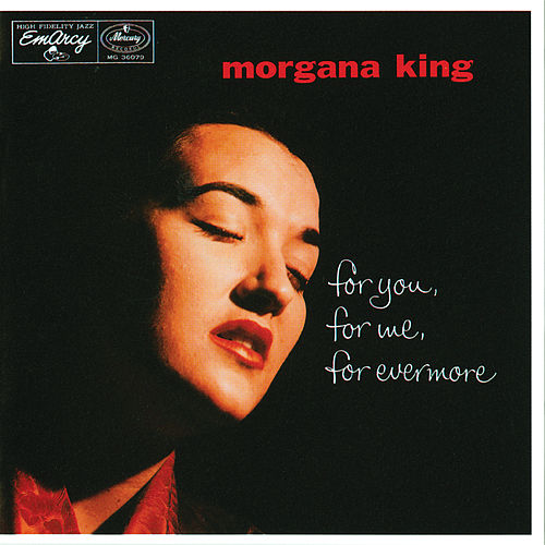 For You, For Me, Forevermore von Morgana King