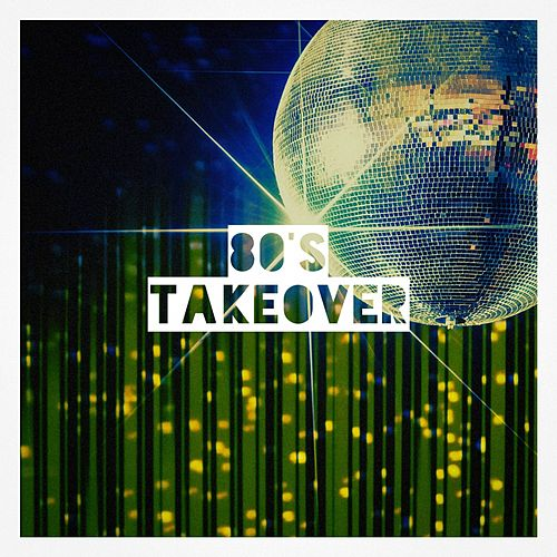 80's Takeover by Various Artists