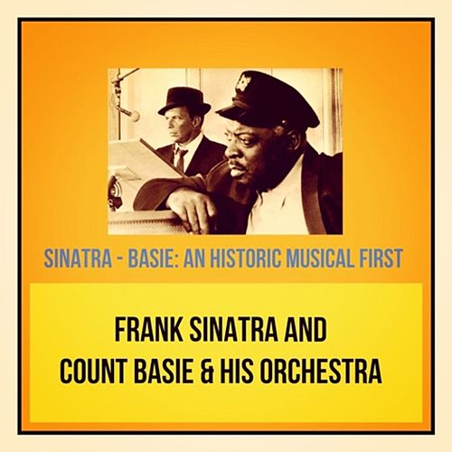 Sinatra - Basie: An Historic Musical First by Count Basie