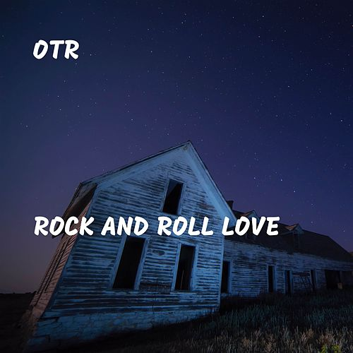 Rock and Roll Love by OTR