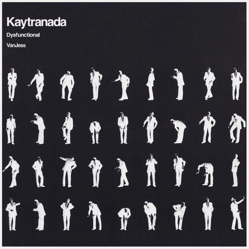 Dysfunctional by KAYTRANADA