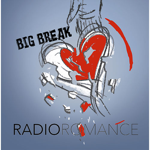 Big Break by Radio Romance