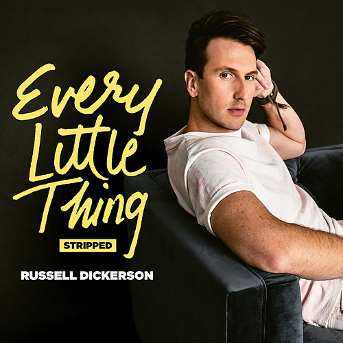Every Little Thing - Stripped by Russell Dickerson