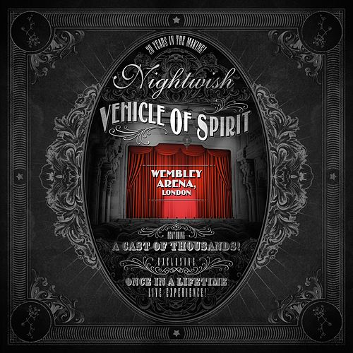 Vehicle of Spirit: Wembley Arena (Live) van Nightwish