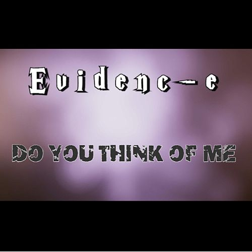 Do You Think of Me by Evidence
