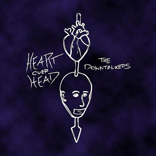 Heart Over Head by The Downtalkers