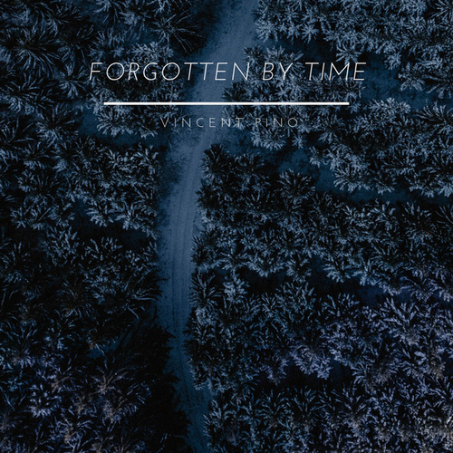 Forgotten By Time by Vincent Pino