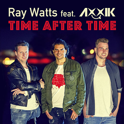 Time After Time (feat. AXXIK) by Ray Watts