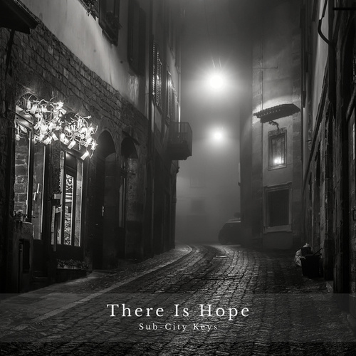 There Is Hope by Sub-City Keys