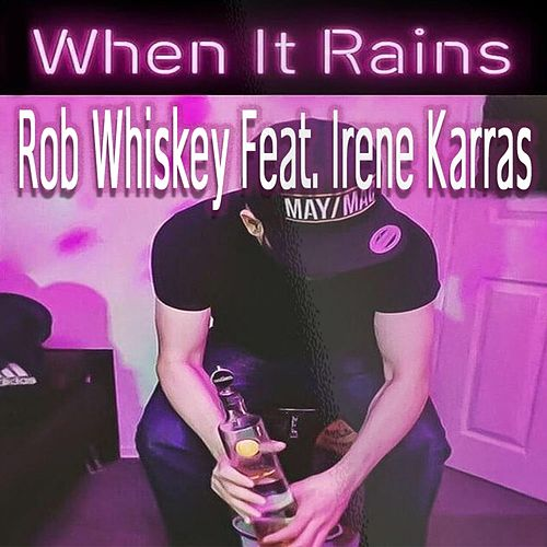 When It Rains by Rob Whiskey