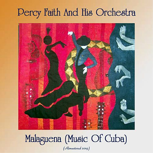 Malaguena (Music Of Cuba) (Remastered 2019) von Percy Faith