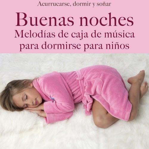 Buenas Noches: Melodías De Caja De Música Para Dormirse Para Niños (Acurrucarse, dormir y soñar) de Music Box