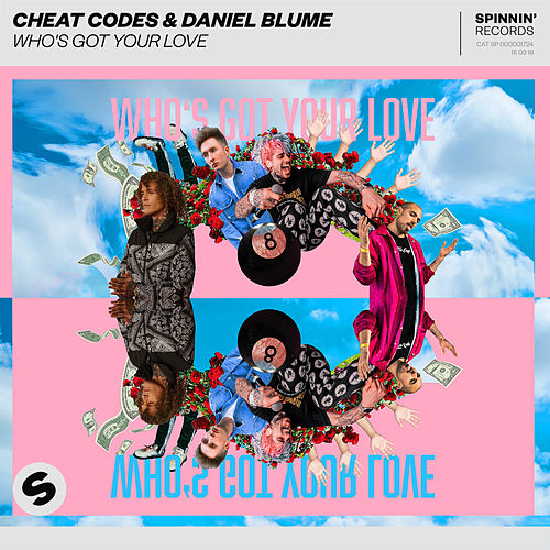 Who's Got Your Love by Cheat Codes