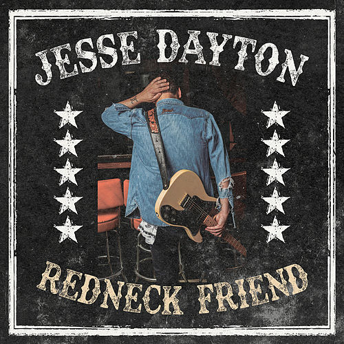 Redneck Friend by Jesse Dayton