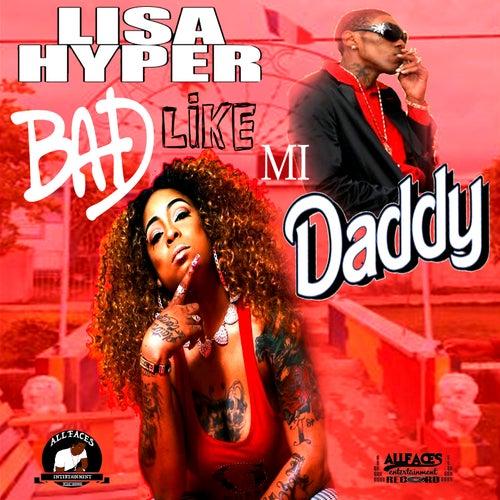 Bad Like Mi Daddy by Lisa Hyper
