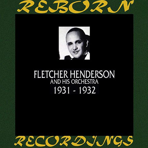 1931-1932 (HD Remastered) by Fletcher Henderson