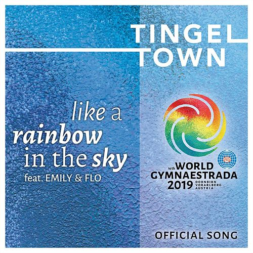 Like a rainbow in the sky(World Gymnaestrada 2019 Official Song) (feat. Emily & Flo) von TingelTown