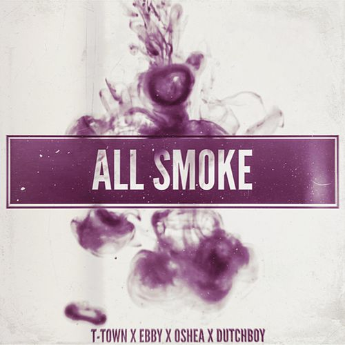 All Smoke by T. Town