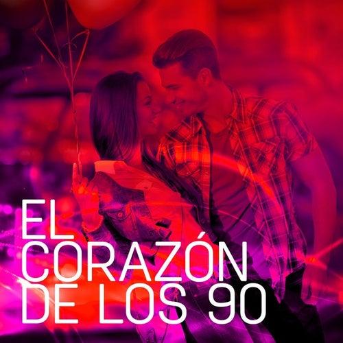 El corazón de los 90 by Various Artists