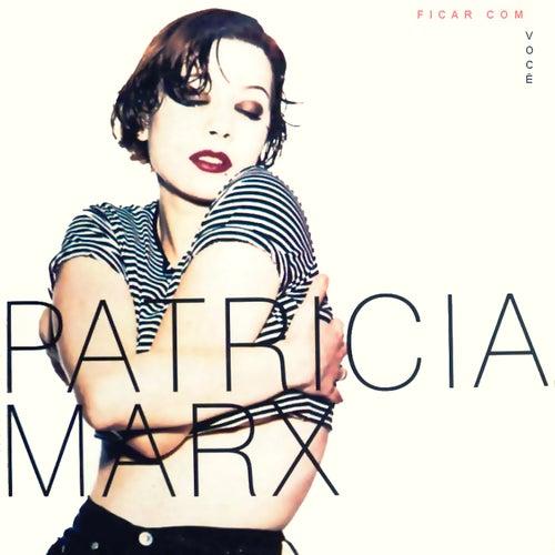 Ficar Com Você (Deluxe Version) de Patricia Marx