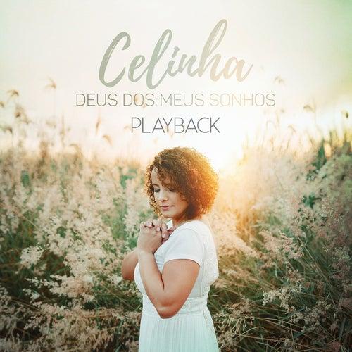 Deus dos Meus Sonhos (Playback) by Celinha