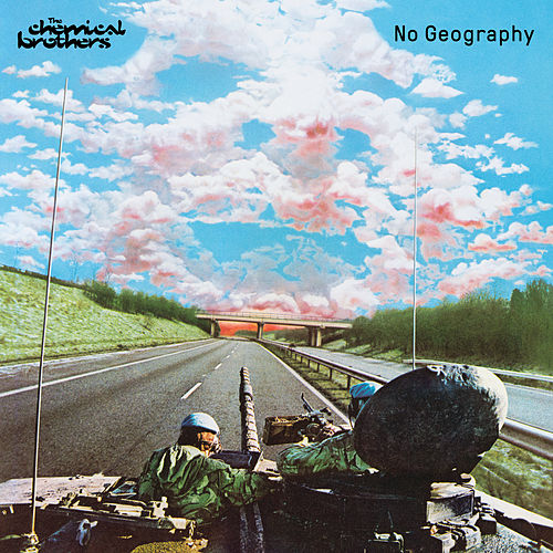 No Geography by The Chemical Brothers
