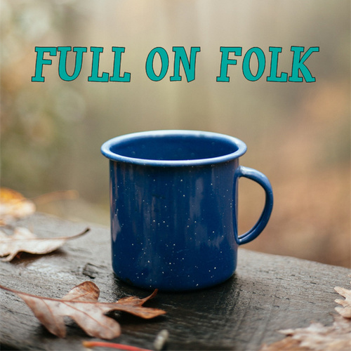 Full On Folk de Various Artists