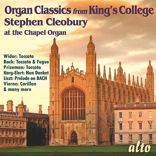 Organ Classics from King's College von Stephen Cleobury