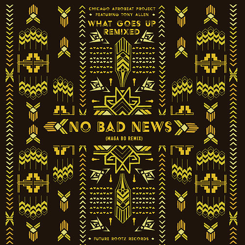 No Bad News (Maga Bo Remix) de Chicago Afrobeat Project