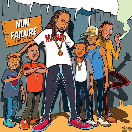 Nuh Failure (Ghetto Youths) by Mavado