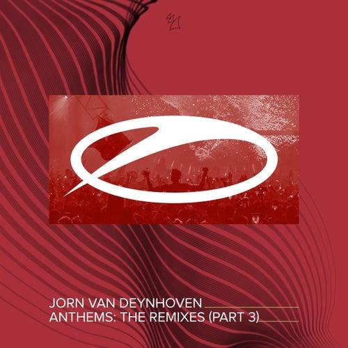 Anthems (The Remixes, Pt. 3) by Jorn van Deynhoven