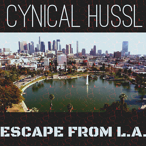 Escape from L.A. by Cynical Hussl