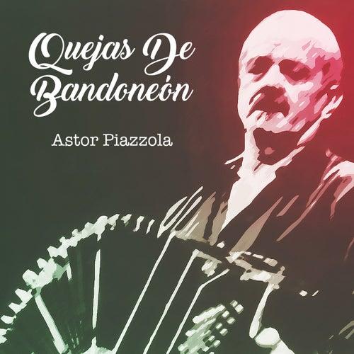 Quejas de Bandoneón (Tango) von Astor Piazzolla