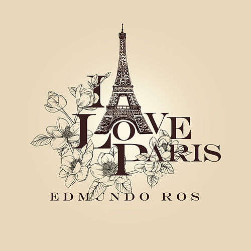 I Love Paris by Edmundo Ros
