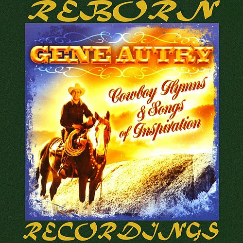 Cowboy Hymns and Songs of Inspiration (HD Remastered) by Gene Autry