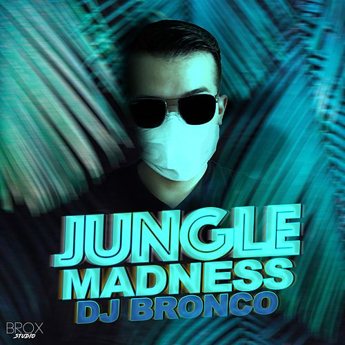 Jungle Madness von Dj Bronco