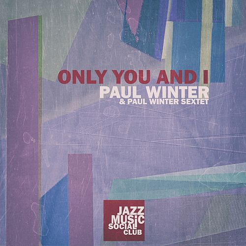 Only You and I de Paul Winter