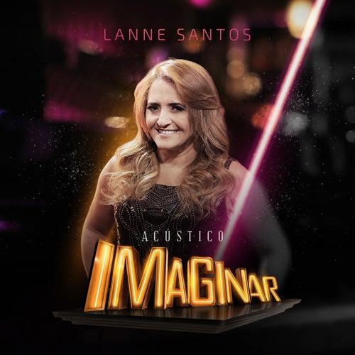 Acústico Imaginar - Lanne Santos de Lanne Santos