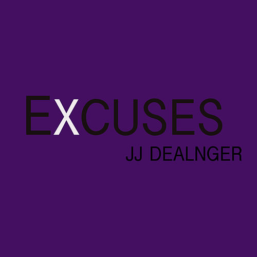 Excuses by JJ Dealnger