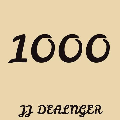 1000 by JJ Dealnger