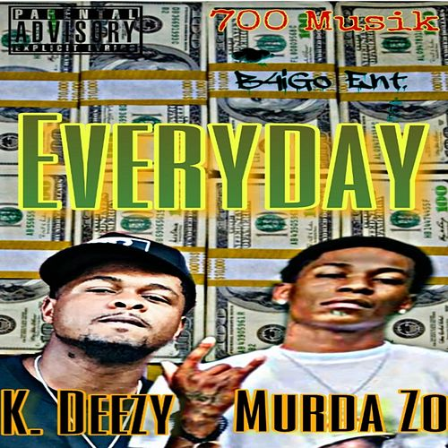 Everyday by K Deezy