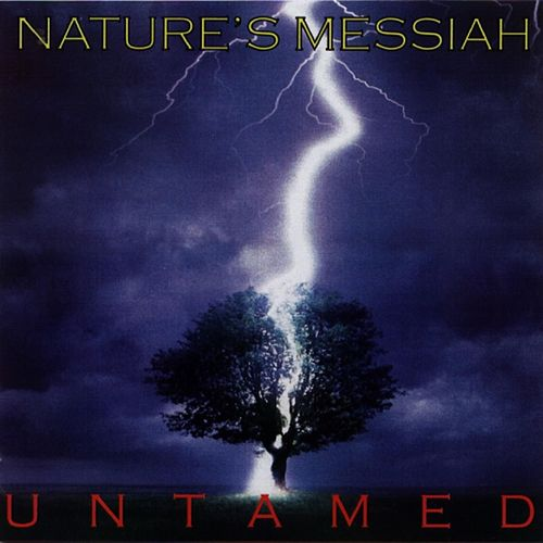 Nature's Messiah by The Untamed