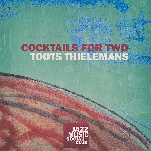 Cocktails for Two de Toots Thielemans