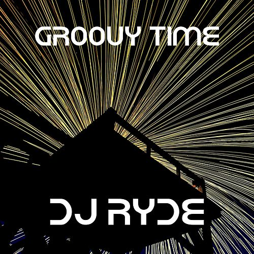 Groovy Time by Dj Ryde
