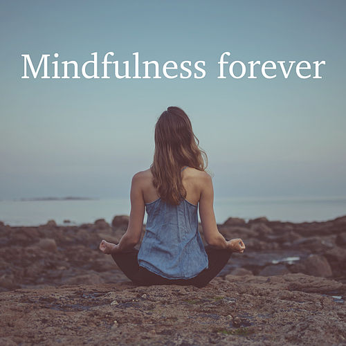 Mindfulness forever by Various Artists