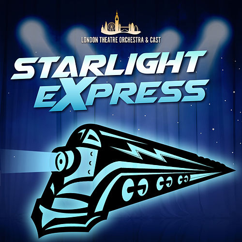 Starlight Express de London Theatre Orchestra