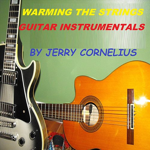 Warming the Strings: Guitar Instrumentals by Jerry Cornelius
