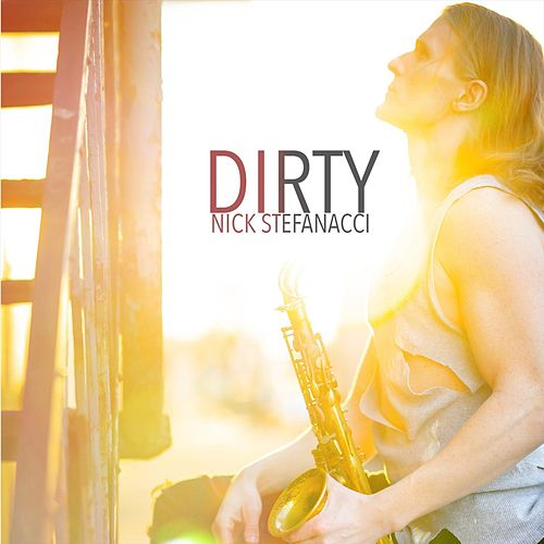 Dirty de Nick Stefanacci