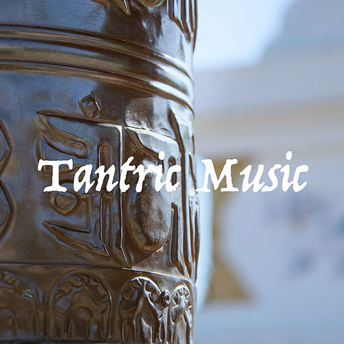 Tantric Music by Various Artists