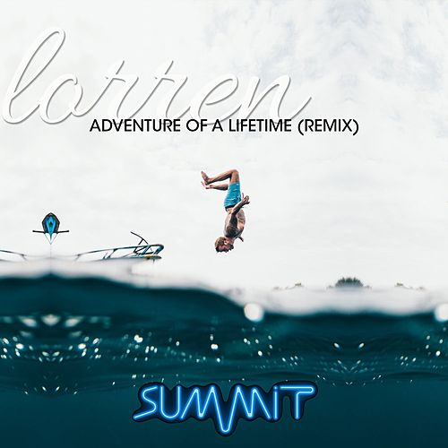 Adventure of a Lifetime (Remix) by Lorren
